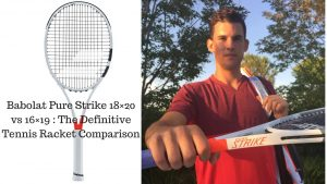 Babolat Pure Strike 18×20 vs 16×19 : The Definitive Tennis Racket Comparison