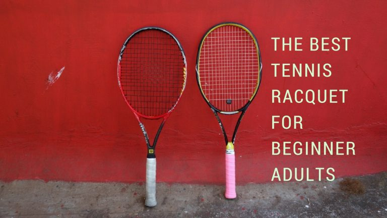 How To Find The Best Tennis Racquet For Beginner Adults