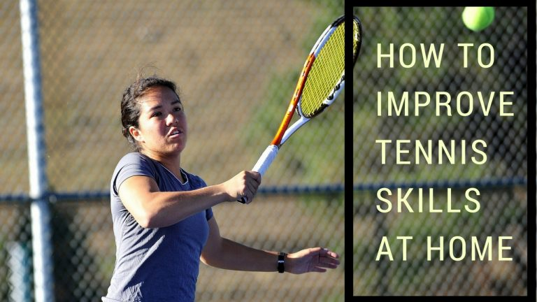 How To Improve Tennis Skills At Home