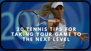 Top 20 Actionable Tennis Tips For Beginners| (That Make a Difference)