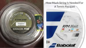How Much String Is Needed For A Tennis Racquet